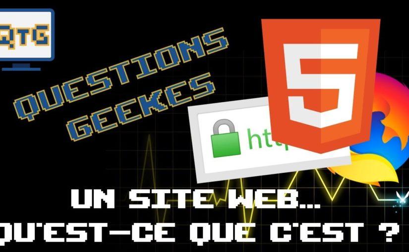 Un site web, qu'est-ce que c'est? – QG #5