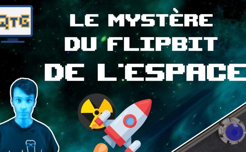 Le mystère du Flip Bit de l'espace ! – #ES1